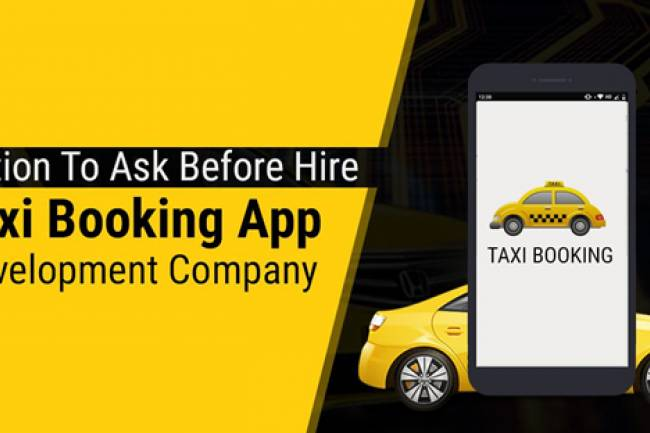 Question To Ask Before Hire Taxi Booking App Development Company