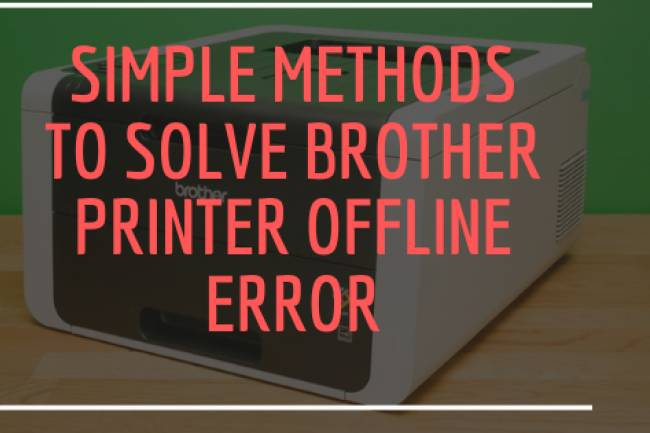 5 Simple Methods To Solve Brother Printer Offline Error