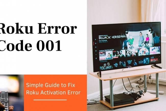 How To Fix the Roku Activation Error Code 001
