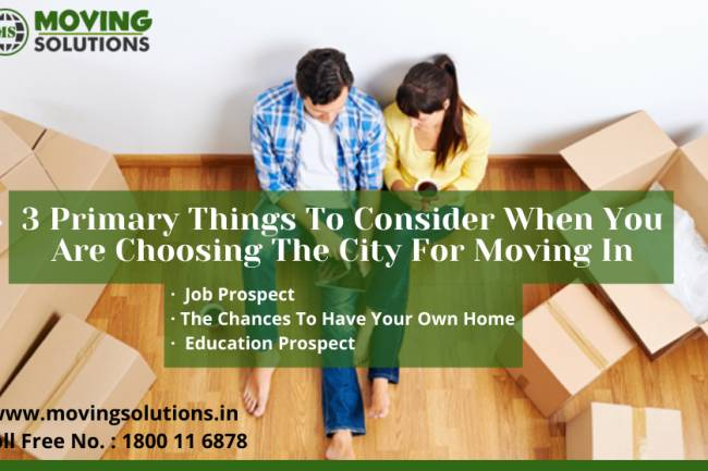 3 Primary Things To Consider When You Are Choosing The City For Moving In