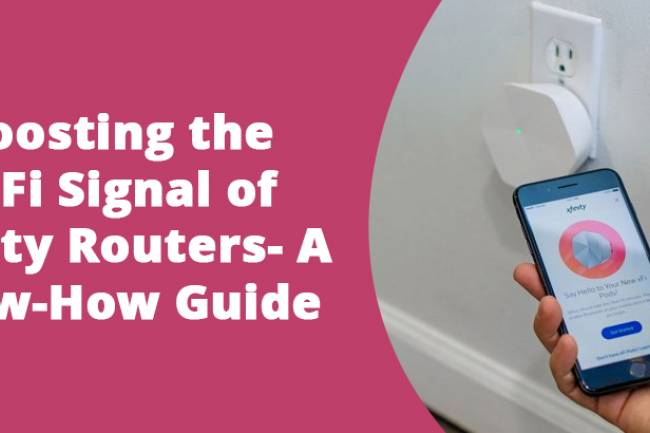 Boosting the WiFi Signal of Xfinity Routers- A Know-How Guide