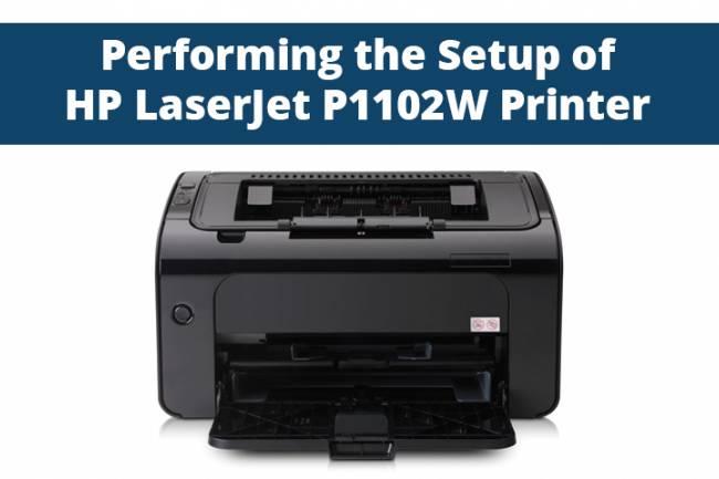 Performing the Setup of HP LaserJet P1102W Printer