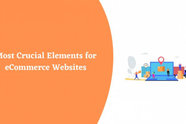 Most Crucial Elements for eCommerce Websites