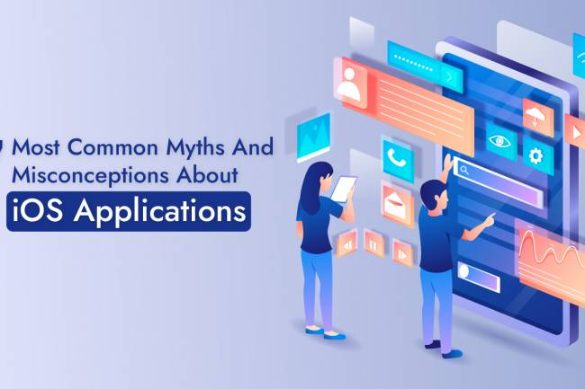 7 Most Common Myths And Misconceptions About iOS Applications