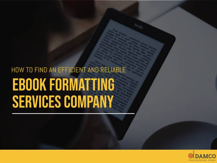 How To Find An Efficient and Reliable Ebook Formatting Services Company