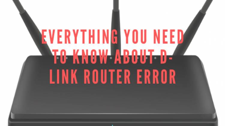 Everything You Need To Know About D-Link Router Error