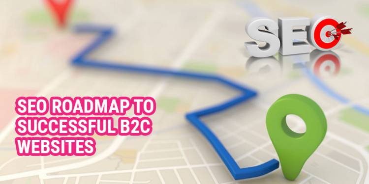 SEO Roadmap to Successful B2C Websites