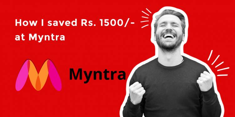 How I saved Rs. 1500/- at Myntra - Authorbench