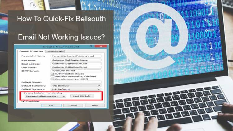 How To Quick-Fix Bellsouth Email Not Working Issues?