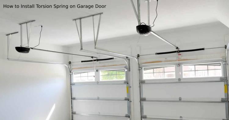 How to Install Torsion Spring on Garage Door