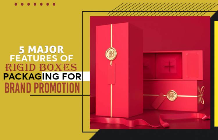 5 major features of rigid boxes packaging for brand promotion