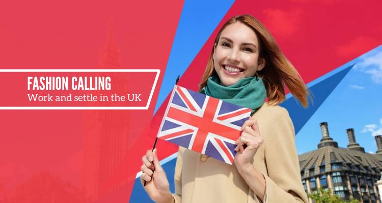 Fashion Calling: Work and Settle in the UK