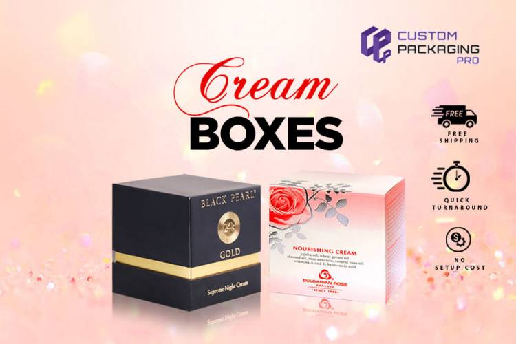 Top Tips for Exceptional Cream Boxes Designs