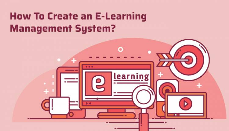 How To Create an E-Learning Management System?