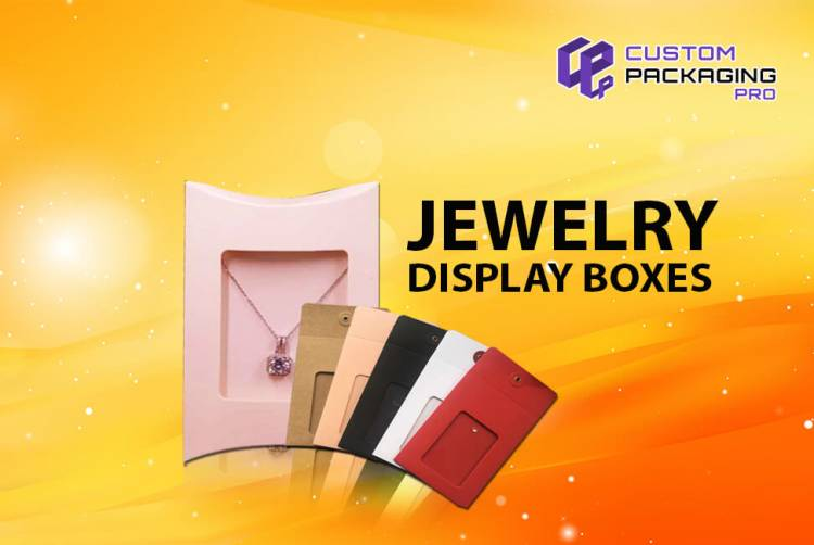 Jewelry Display Boxes - The Packaging That Makes a Difference
